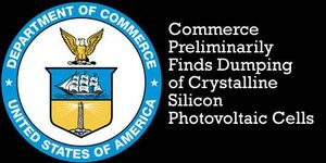 Commerce Preliminarily Finds Dumping of Crystalline Silicon Photovoltaic Cells, Whether or Not Assembled into Modules from the People�s Republic of China
